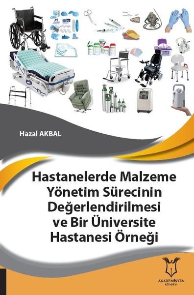 Hastanelerde Malzeme Yönetim Sürecinin Değerlendirilmesi ve Bir Üniversite Hastanesi Örneği.pdf