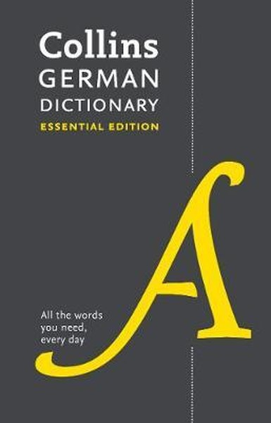 Collins German Dictionary Essential edition: 60,000 translations for everyday use (Collins Essential.pdf