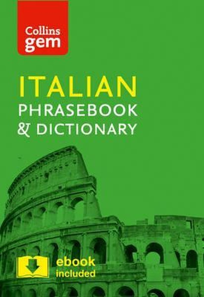 Collins Italian Phrasebook and Dictionary Gem Edition: Essential phrases and words in a mini, travel.pdf