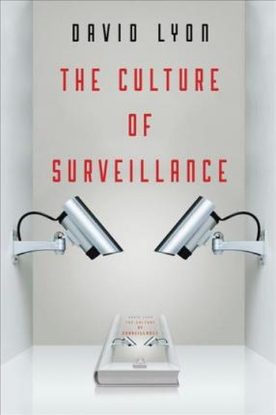 The Culture of Surveillance: Watching as a Way of Life.pdf
