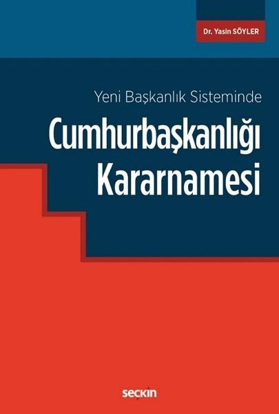 Yeni Başkanlık Sisteminde Cumhurbaşkanlığı Kararnamesi.pdf