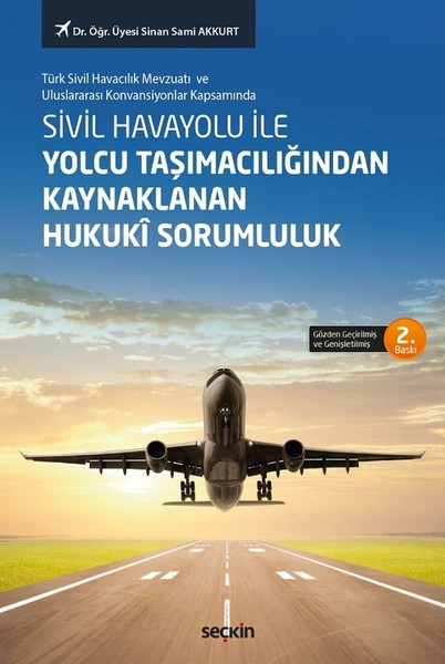 Sivil Havayolu ile Yolcu Taşımacılığından Kaynaklanan Hukuki Sorumluluk.pdf