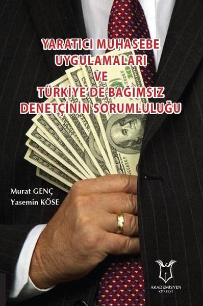 Yaratıcı Muhasebe Uygulamaları ve Türkiyede Bağımsız Denetçinin Sorumluluğu.pdf