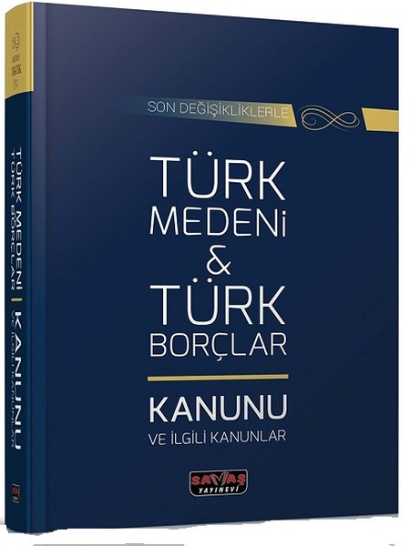 Son Değişikliklerle Türk Medeni ve Türk Borçlar Kanunu ve İlgili Kanunlar.pdf