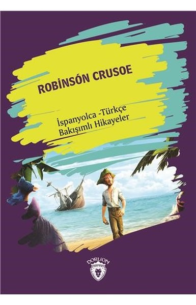 Robinson Crusoe-İspanyolca Türkçe Bakışımlı Hikayeler.pdf