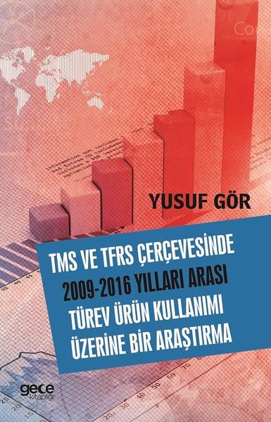 TMS ve TFRS Çerçevesinde 2009-2016 Yılları Arası Türev Ürün Kullanımı Üzerine Bir Araştırma.pdf