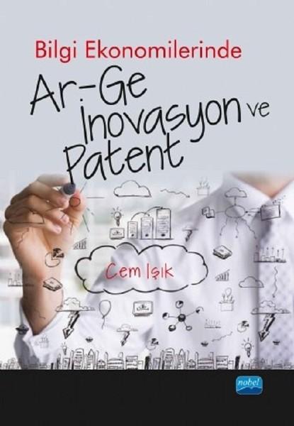 Bilgi Ekonomilerinde Ar-Ge İnovasyon ve Patent.pdf