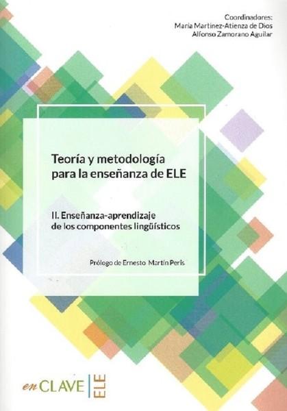 Teoria y metodologia para la ensenanza del ELE II. Ensenanza-Aprendizaje de los componentes lingüist.pdf