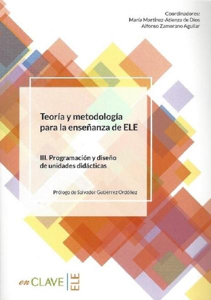 Teoría y metodología para la ensenanza del ELE III. Programacion y diseno de unidades didacticas.pdf