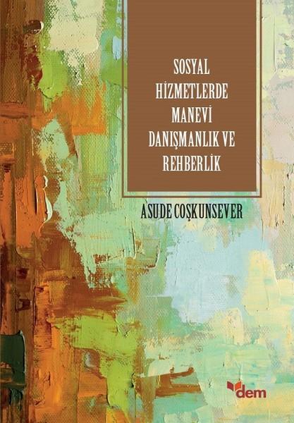 Sosyal Hizmetlerde Manevi Danışmanlık ve Rehberlik.pdf