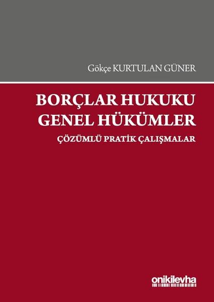 Borçlar Hukuku Genel Hükümler-Çözümlü Pratik Çalışmalar.pdf