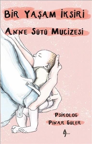 Bir Yaşam İksiri Anne Sütü Mucizesi.pdf