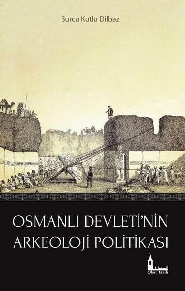 Osmanlı Devletinin Arkeoloji Politikası.pdf