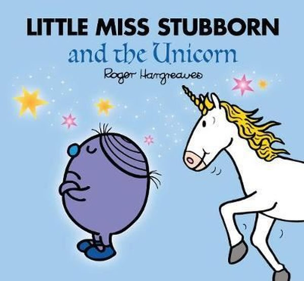 Little Miss Stubborn and the Unicorn (Mr. Men and Little Miss Picture Books).pdf