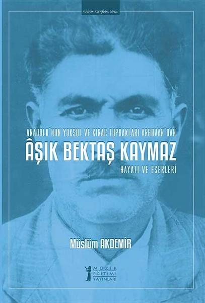Aşık Bektaş Kaymaz-Hayatı ve Eserleri.pdf
