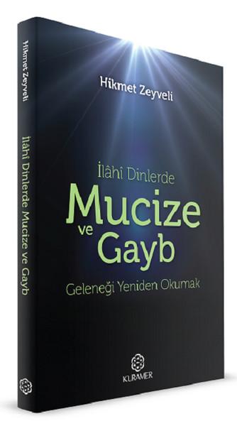 İlahi Dinlerde Mucize ve Gayb Geleneği Yeniden Okumak.pdf