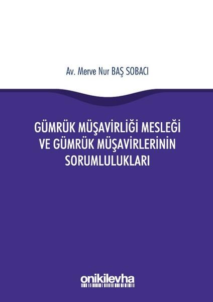 Gümrük Müşavirliği Mesleği ve Gümrük Müşavirlerinin Sorumlulukları.pdf