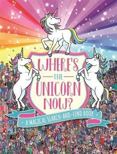 Wheres the Unicorn Now?: A Magical Search-and-Find Book (Wheres the Search and Find).pdf