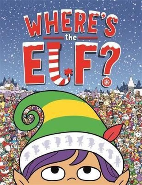 Wheres the Elf?: A Christmas Search-and-Find Adventure (Search and Find Activity).pdf