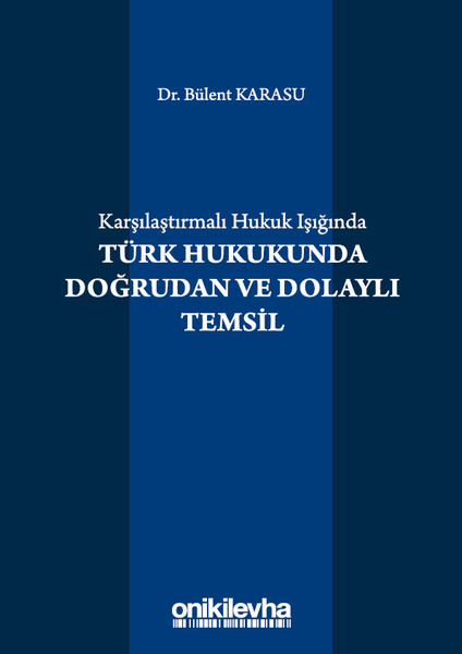 Karşılaştırmalı Hukuk Işığında Türk Hukukunda Doğrudan ve Dolaylı Temsil.pdf