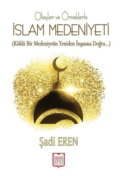 Olaylar ve Örneklerle İslam Medeniyeti.pdf