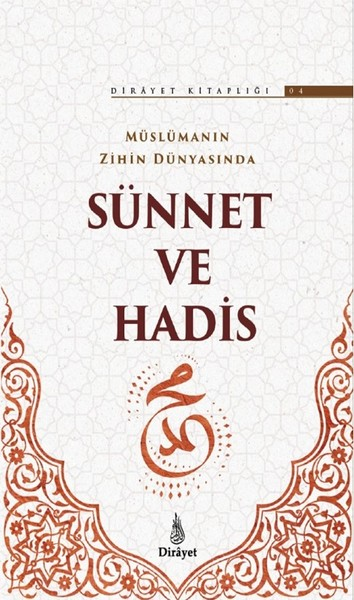 Müslümanın Zihin Dünyasında Sünnet ve Hadis-Dirayet Kitaplığı 4.pdf