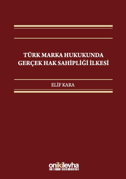 Türk Marka Hukukunda Gerçek Hak Sahipliği İlkesi.pdf