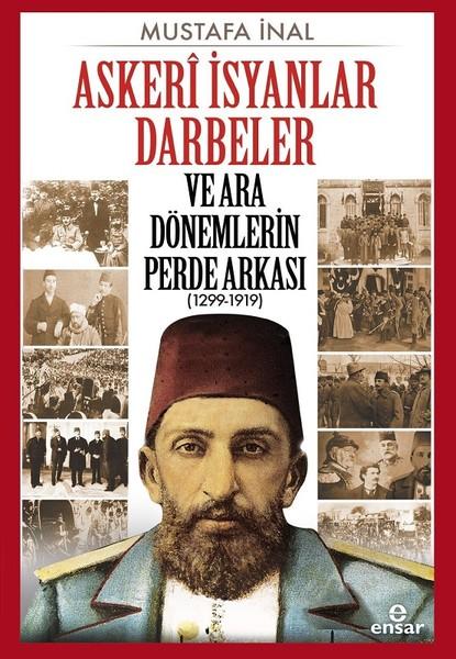 Askeri İsyanlar Darbeler ve Ara Dönemlerin Perde Arkası 1299-1919.pdf