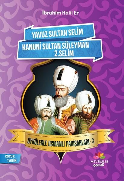 Yavuz Sultan Selim-Kanuni Sultan Süleyman-2.Selim-Öykülerle Osmanlı Padişahları 3.pdf