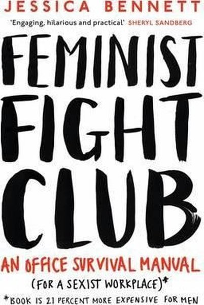 Feminist Fight Club: A Survival Manual For a Sexist Workplace: An Office Survival Manual (For a Sexi.pdf