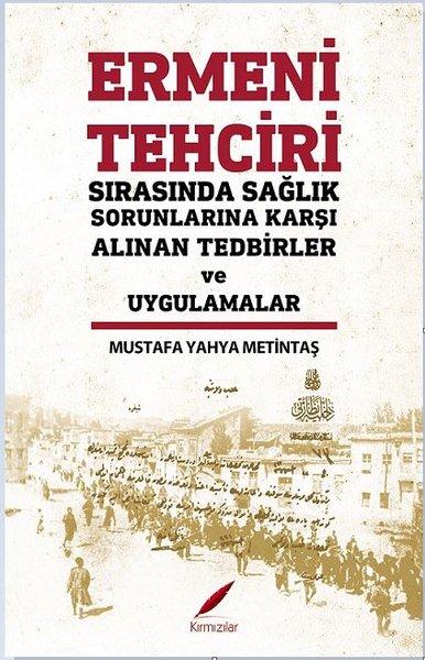Ermeni Tehciri Sırasında Sağlık Sorunlarına Karşı Alınan Tedbirler ve Uygulamalar.pdf