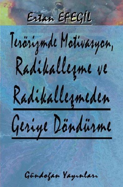 Terörizmde Motivasyon Radikalleşme ve Radikalleşmeden Geriye Döndürme.pdf