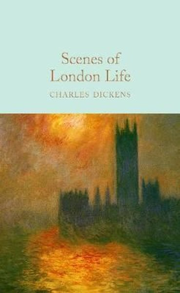 Scenes of London Life: From Sketches by Boz (Macmillan Collectors Library).pdf