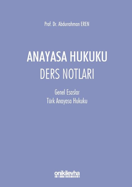 Anayasa Hukuku Ders Notları-Genel Esaslar Türk Anayasa Hukuku.pdf