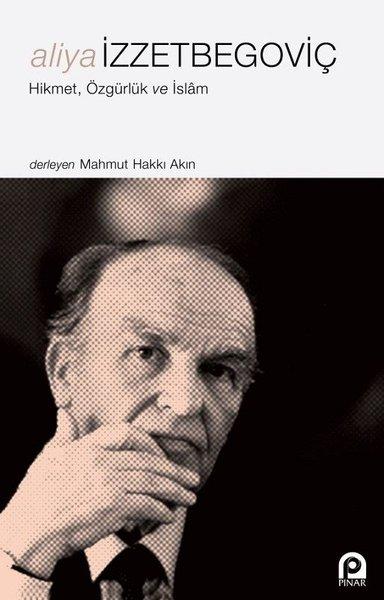 Aliya İzzetbegoviç-Hikmet, Özgürlük ve İslâm.pdf