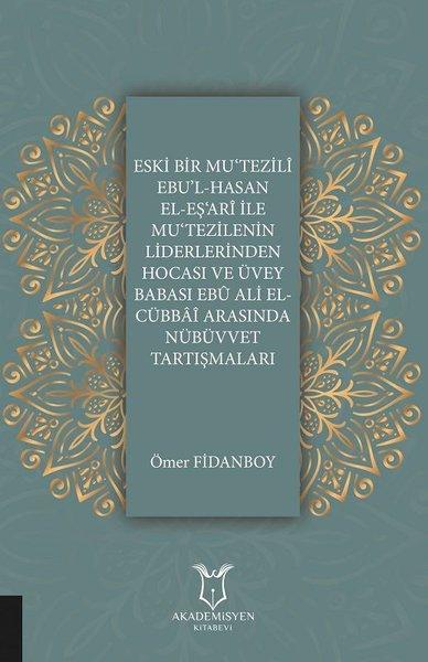 Eski Bir Mu'Tezili Ebu'l-Hasan El-Eş'Ari İle Mu'Tezilenin Liderlerinden Hocası ve Üvey Babası Ebu Al.pdf