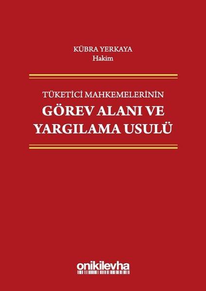 Tüketici Mahkemelerinin Görev Alanı ve Yargılama Usulü.pdf