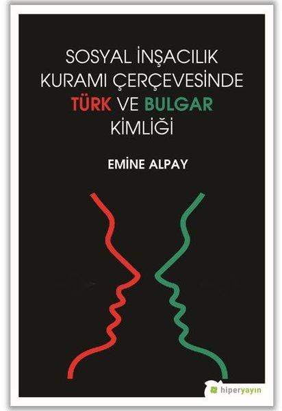 Sosyal İnşacılık Kuramı Çerçevesinde Türk ve Bulgar Kimliği.pdf