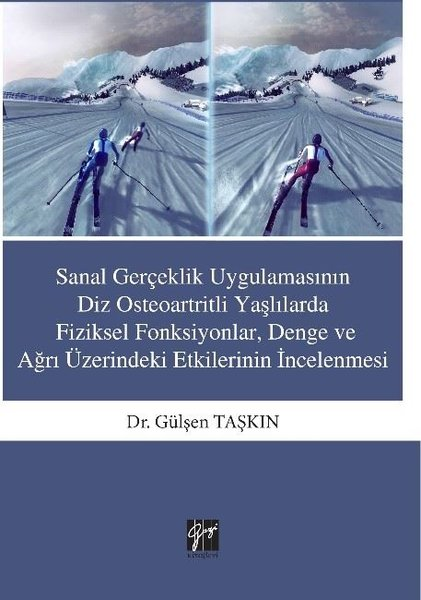 Sanal Gerçeklik Uygulamasının Diz Osteoartritli Yaşlılarda Fiziksel Fonksiyonlar Denge ve Ağrı Üzeri.pdf