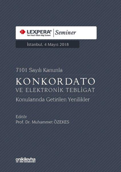7101 Sayılı Kanunla Konkordato ve Elektrik Tebligat Konularında Getirilen Yenilikler.pdf