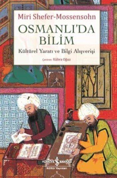 Osmanlıda Bilim Kültürel Yaratı ve Bilgi Alışverişi.pdf