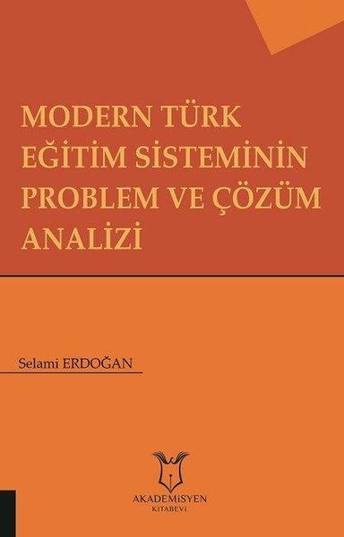 Modern Türk Eğitim Sisteminin Problem ve Çözüm Analizi.pdf