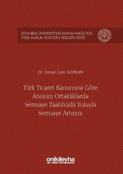 Türk Ticaret Kanununa Göre Anonim Ortaklıklarda Sermaye Taahhüdü Yoluyla Sermaye Artırımı.pdf