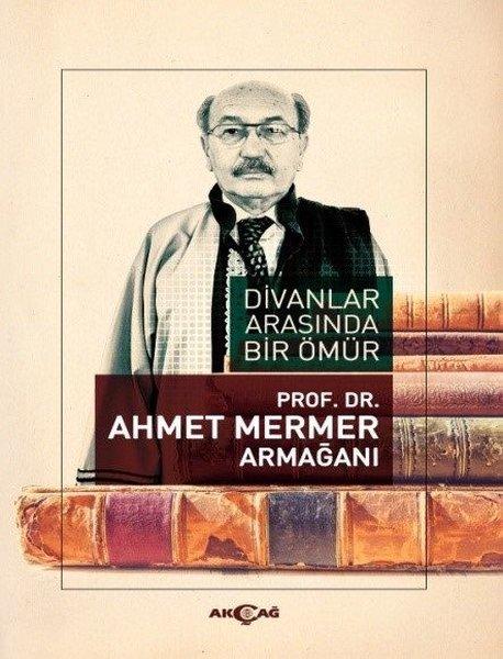 Divanlar Arasında Bir Ömür Ahmet Mermer Armağanı.pdf
