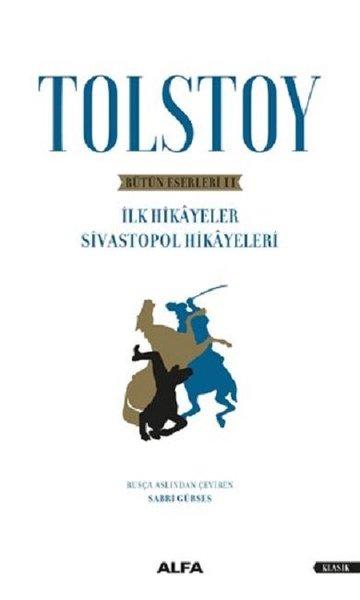Tolstoy-Bütün Eserleri 2-İlk Hikayeler Sivastopol Hikayeleri.pdf
