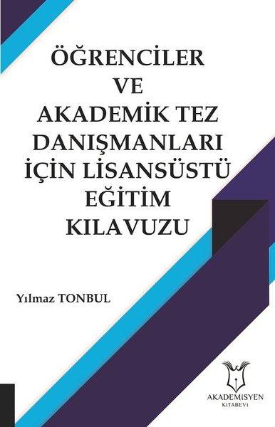 Öğrenciler  ve Akademik Tez Danışmanları İçin Lisansüstü Eğitim Kılavuzu.pdf