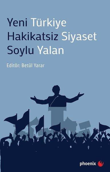 Yeni Türkiye Hakikatsiz Siyaset Soylu Yalan.pdf