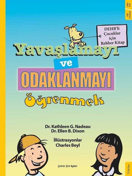 Yavaşlamayı ve Odaklanmayı Öğrenmek-DEHBli Çocuklar için Rehber Kitap.pdf