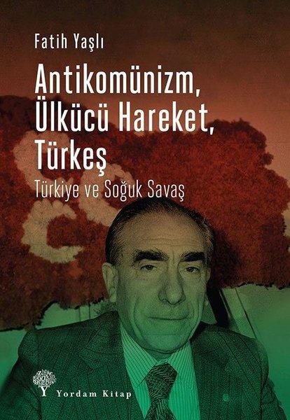 Antikomünizm Ülkücü Hareket Türkeş.pdf