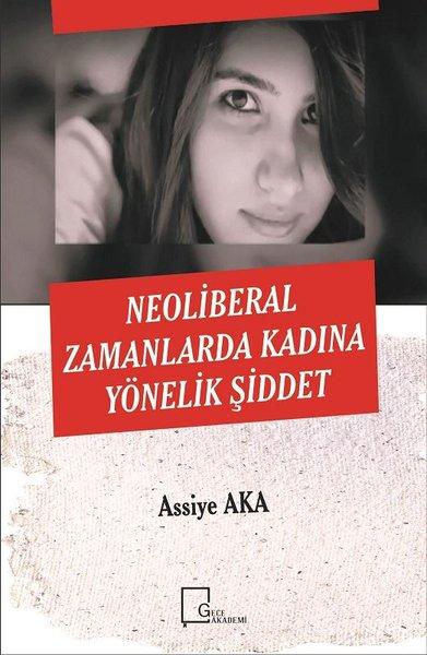 Neoliberal Zamanlarda Kadına Yönelik Şiddet.pdf